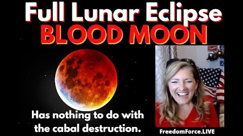 Full Lunar Eclipse BLOOD MOON - Nothing to do with the Cabal Destruction? 4-30-21