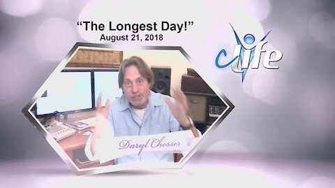 """The Longest Day! James Daryl Chesser August 21, 2018"