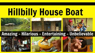 Hillbilly Houseboat Incredibly Funny - Video