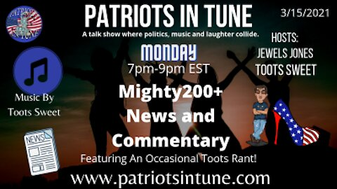 PATRIOTS IN TUNE Show #325: Toots Sweet ~&~ Jewels Jones 3/15/2021