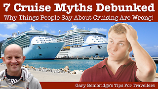 Things People Say About Cruising That Are Wrong! 7 Cruise Myths Debunked