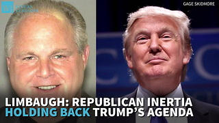 Limbaugh: Republican Inertia Holding Back Trump's Agenda - Video