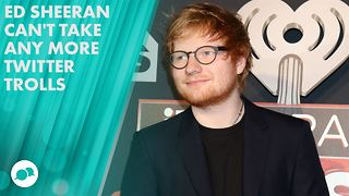 Twitter trolls drive Ed Sheeran to quit Twitter - Video