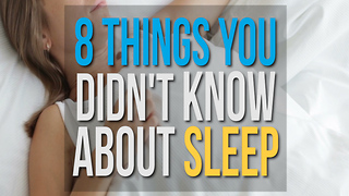 8 Things you didn't Know About Sleep