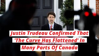 Justin Trudeau Confirmed That 'The Curve Has Flattened' In Many Parts Of Canada