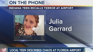 Indiana teen describes chaos at Florida airport - Video