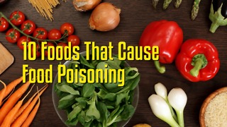 10 Common Foods That Increase Your Risk of Food Poisoning - Video