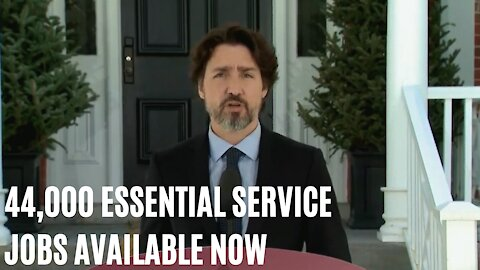Canada Has 44,000 Job Openings In Essential Services & Justin Trudeau Wants You To Apply