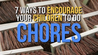 7 Ways to Encourage Your Children to Do Chores - Video