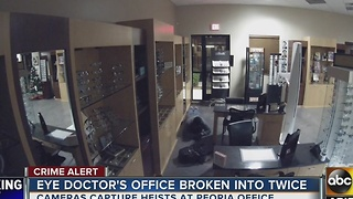 Peoria eye doctor's office burglarized...twice - Video
