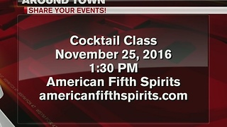 Around Town 11/23/16: Cocktail class at American Fifth Spirits - Video