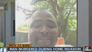 Man murdered during home invasion - Video
