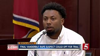 Defendant In 4th Vanderbilt Rape Case Could Opt For Trial Over Plea Deal - Video