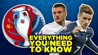 EURO 2016 | Everything You Need To Know - Video