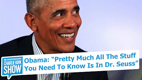 """Obama: """"Pretty Much All The Stuff You Need To Know Is In Dr. Seuss"""""""