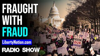 An Election Fraught with Fraud - LN Radio Videocast