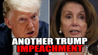 Pelosi to Impeach Trump AGAIN!