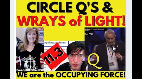 CIRCLE Q BY LIN WOOD, WRAYS OF LIGHT! 11.3 MILITARY OCCUPATION, SOUND OF FREEDOM 4-18-21