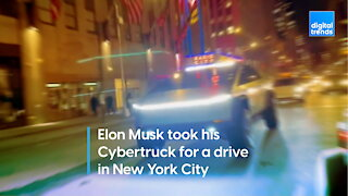 Elon Musk took his Cybertruck for a drive in New York City.