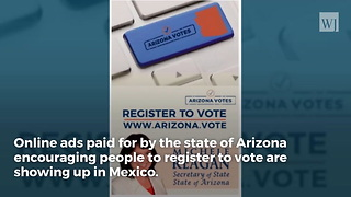 Top Arizona Official Is Using State Tax Money to Pay for Voter Registration Ads… in Mexico - Video