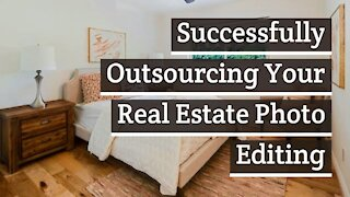 Successfully Outsourcing Your Real Estate Photo Editing