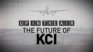SPECIAL REPORT: Up in the air, the future of KCI - Video