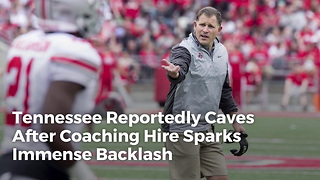 Tennessee Reportedly Caves After Coaching Hire Sparks Immense Backlash - Video