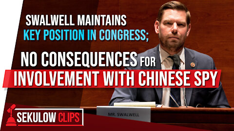 Swalwell Maintains Key Position in Congress; No Consequences for Involvement with Chinese Spy
