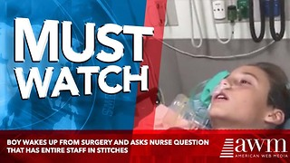 Boy Wakes Up From Surgery And Asks Nurse Question That Has Entire Staff In Stitches - Video