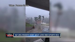 Bay area residents worry about loved ones in Puerto Rico