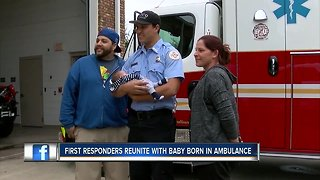 First responders reunite with baby born in ambulance