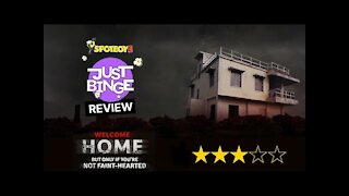 Welcome Home Review | Just Binge Review | SpotboyE
