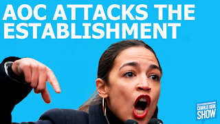The Charlie Kirk Show - AOC ATTACKS THE ESTABLISHMENT