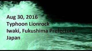 Typhoon Lionrock Stirs Up Heavy Waves in Iwaki, Fukushima - Video