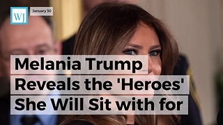 Melania Trump Reveals The 'Heroes' She Will Sit With For State Of The Union Address