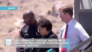 DOJ Provides Judicial Watch With Redacted Records Of Clinton/Lynch Tarmac Meeting - Video