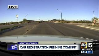 A car registration fee hike could be coming for Arizona