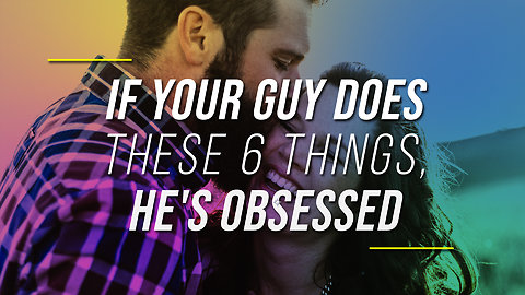 If Your Guy Does These 6 Things, He Isn't In Love With You — He's Obsessed