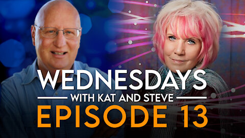 2-24-21 WEDNESDAYS WITH KAT AND STEVE - Episode 13