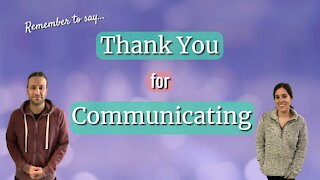 Thank You For Communicating