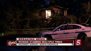 Woman Stabbed Multiple Times In North Nashville - Video