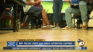 Rep. Pelosi visits San Diego detention centers