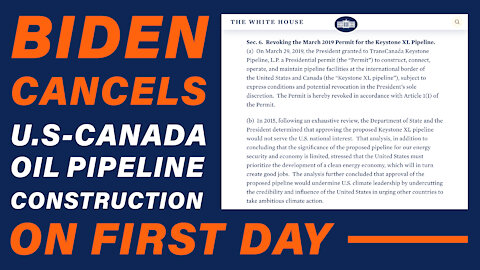 Biden Cancels U.S-Canada Oil Pipeline Construction on First Day