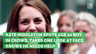 Kate Middleton Spots Age 10 Boy in Crowd. Takes One Look at Face, Knows He Needs Help - Video
