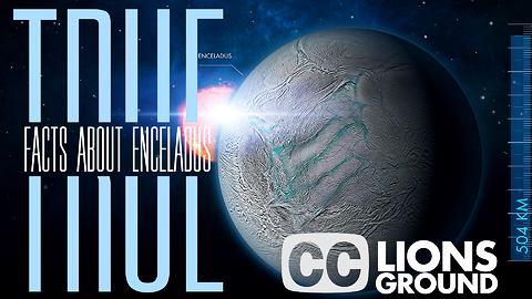 True facts about Enceladus, a moon of Saturn