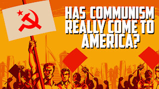 Ep 77 | Has Communism Really Come to America?
