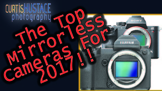 The Top Mirrorless Cameras of 2017