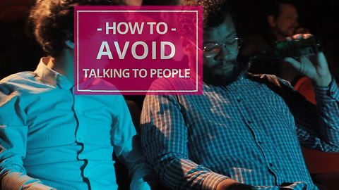 How to avoid talking to people: at the movies