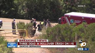 Three dead in rollover crash on I-15 in Rancho Bernardo - Video