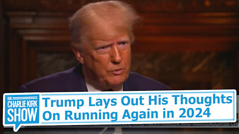 Trump Lays Out His Thoughts On Running Again in 2024
